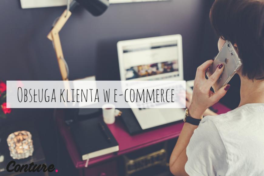 Obsługa klienta w branży e-commerce - 9 kroków