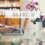 Blog a treści SEO, jak tworzyć skuteczne wpisy?