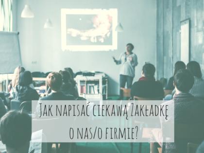 jak napisać zakładkę o nas o firmie copywriting Poznań