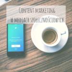 Content marketing w mediach społecznościowych