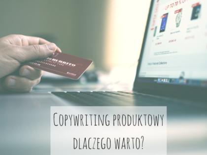 Copywriting produktowy - dlaczego warto oferta