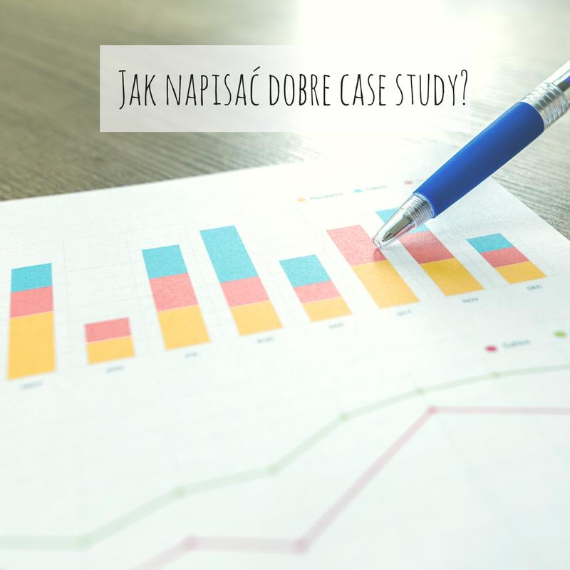 Jak napisać dobre case study?