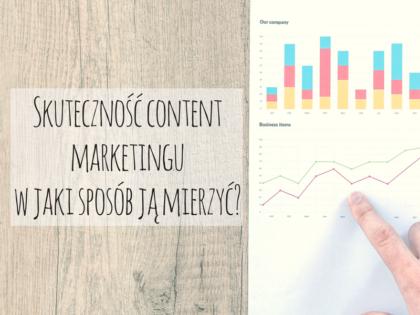 Skuteczność content marketingu – w jaki sposób ją mierzyć