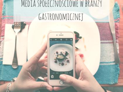 Media społecznościowe w branży gastronomicznej