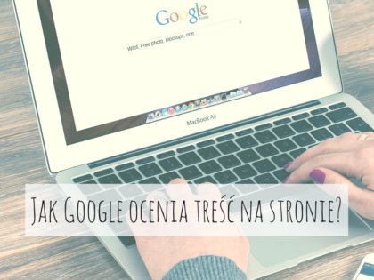 Jak Google ocenia treść na stronie