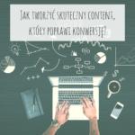 Jak tworzyć skuteczny content, który poprawi konwersję?