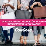 Dlaczego nazwy produktów w sklepie internetowym są tak ważne?