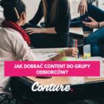 Jak dobrać content do grupy odbiorców?