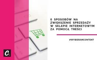 6 sposobów na zwiększenie sprzedaży w sklepie internetowym za pomocą treści