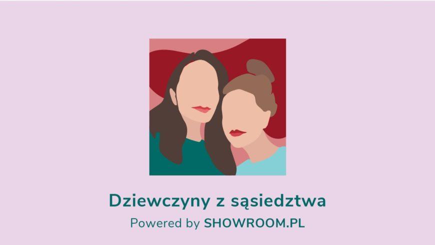 Dziewczyny z sąsiedztwa — SHOWROOM.PL
