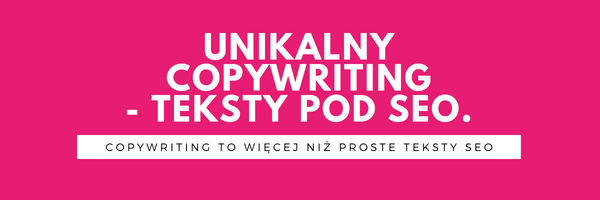 Teksty SEO – Unikalny copywriting